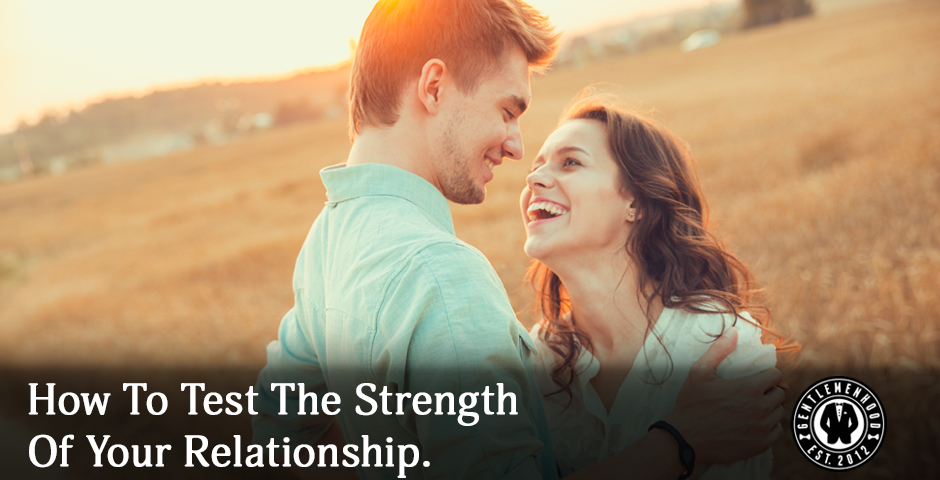How to test the strength of your relationship